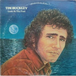 Tim Buckley – Look At The...