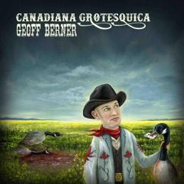Geoff Berner – Canadiana...