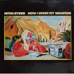 Mitch Ryder – How I Spent...