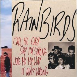Rainbirds – Call Me Easy...