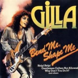 Gilla – Bend Me Shape Me