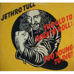 Jethro Tull – Too Old To...