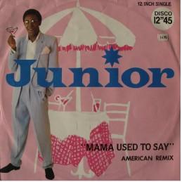 Junior  – Mama Used To Say...