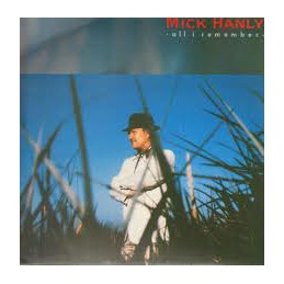 Mick Hanly – All I Remember