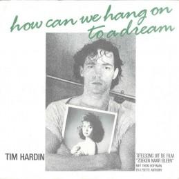 Tim Hardin – How Can We...