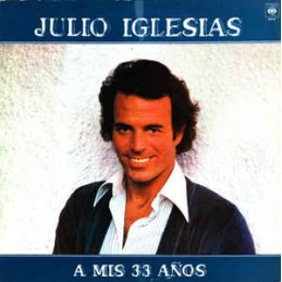 Julio Iglesias – A Mis 33...