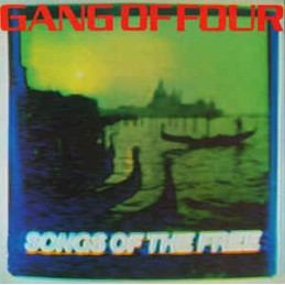 Gang Of Four – Songs Of...
