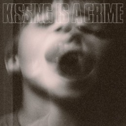Kissing Is A Crime –...