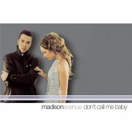 Madison Avenue – Don't Call...