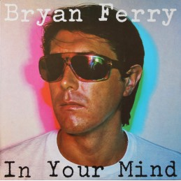 Bryan Ferry – In Your Mind