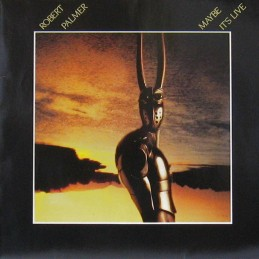 Robert Palmer – Maybe It's...
