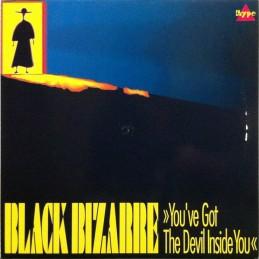 Black Bizarre – You've Got...