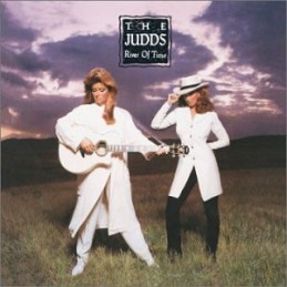 The Judds – River Of Time