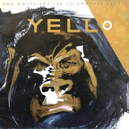 Yello – You Gotta Say Yes...