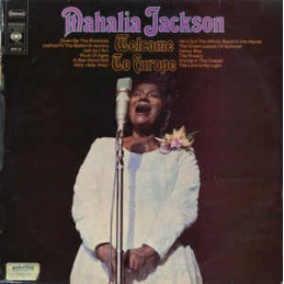Mahalia Jackson – Welcome...