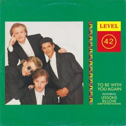Level 42 – To Be With You...