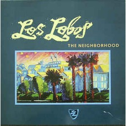 Los Lobos – The Neighborhood