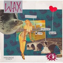 Wax – Bridge To Your Heart