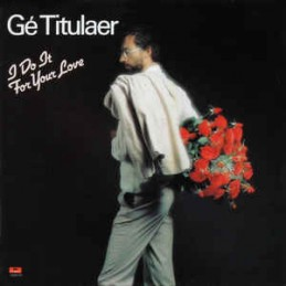Gé Titulaer – I Do It For...