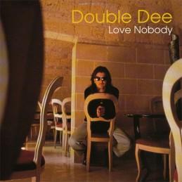 Double Dee – Love Nobody