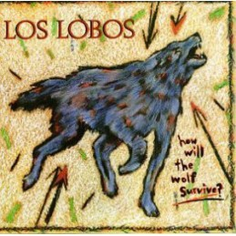 Los Lobos – How Will The...