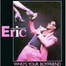 Eric – Who's Your Boyfriend
