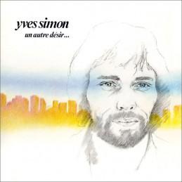 Yves Simon – Un Autre Désir…
