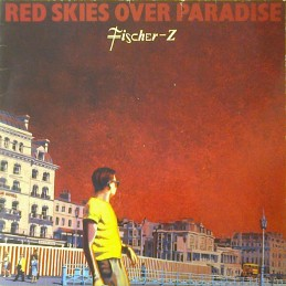 Fischer-Z – Red Skies Over...