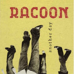 Racoon – Another Day