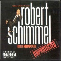 Robert Schimmel – Unprotected