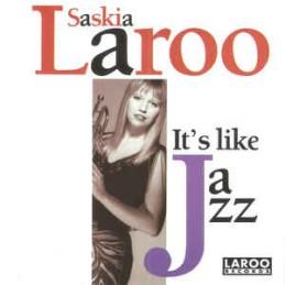 Saskia Laroo – It's Like Jazz