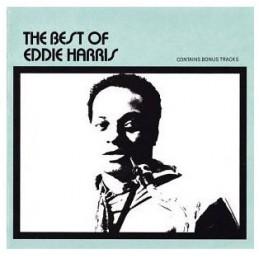 Eddie Harris – The Best Of...