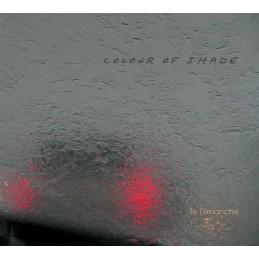 Le Dimanche – Colour of Shade