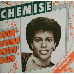 Chemise – She Can't Love You