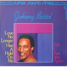 Johnny Bristol – Love No...