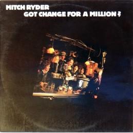 Mitch Ryder – Got Change...