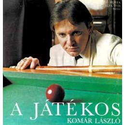 Komár László – A Játékos