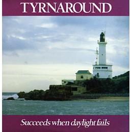 Tyrnaround – Succeeds When...