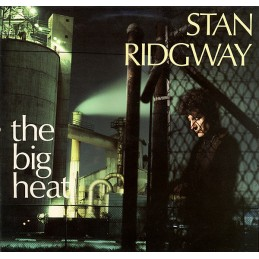 Stan Ridgway – The Big Heat